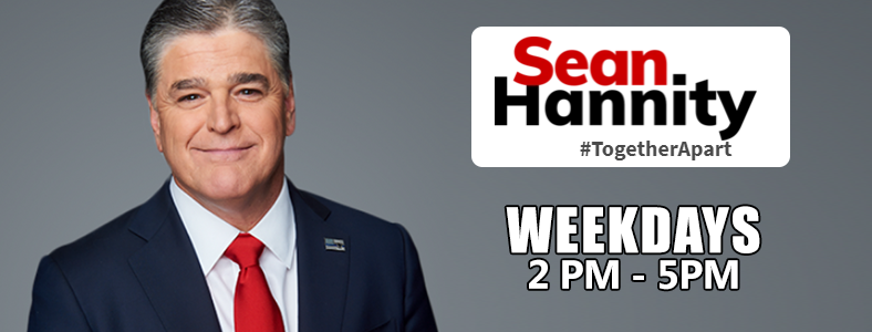 Sean Hannity: 2 pm – 5 pm